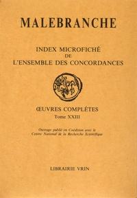 Nicolas Malebranche - Oeuvres complètes - Tome 23, Index microfiché de l'ensemble des concordances.