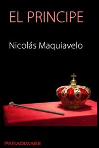 Nicolás Maquiavelo - El Principe.