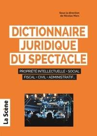 Nicolas Marc - Dictionnaire juridique du spectacle.