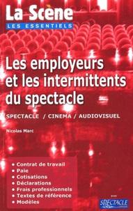 Nicolas Marc - Les employeurs et les intermittents du spectacle - Spectacle, Cinéma, Audiovisuel.