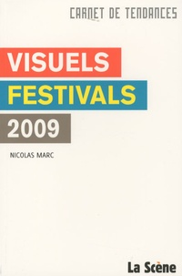 Nicolas Marc - Visuels festivals 2009.