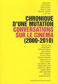 Nicolas Marcadé - Chronique(s) d'une mutation - Conversations sur le cinéma (2000-2010).