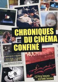 Nicolas Marcadé - Chroniques du cinéma confiné - 17 mars - 22 juin 2020.