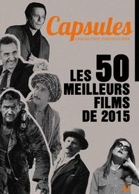 Nicolas Marcadé - Les 50 meilleurs films de 2015.