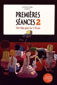 Premières scéances- Volume 2, 100 films pour les 7-10 ans - Nicolas Marcadé |