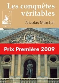Nicolas Marchal - Les conquêtes véritables - Prix Première 2009.