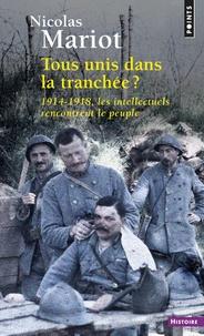 Tous unis dans la tranchée ? - 1914-1918, les intellectuels rencontrent le peuple.pdf
