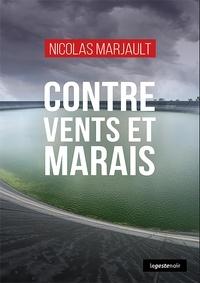 Nicolas Marjault - Contre vents et marais.