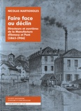 Nicolas Martignoles - Faire face au déclin - Directeurs et ouvrières de la Manufacture d'Annecy et Pont (1865-1906).