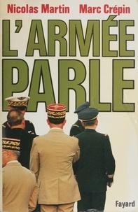 Nicolas Martin et Marc Crepin - L'Armée parle.
