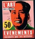 Nicolas Martin et Eloi Rousseau - L'art face à l'histoire - 50 évènements racontés par les artistes.