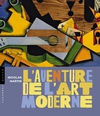 Nicolas Martin - L'aventure de l'art moderne.