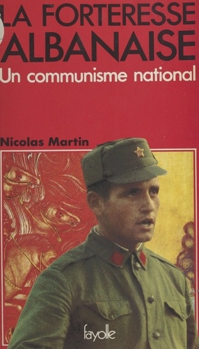 La Forteresse albanaise : Un Communisme national