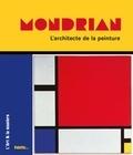 Nicolas Martin - Mondrian - L'architecte de la peinture.