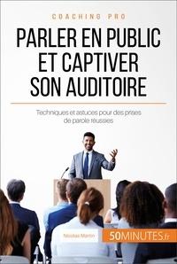Nicolas Martin et  50Minutes.fr - Coaching pro  : Parler en public et captiver son auditoire - Techniques et astuces pour des prises de parole réussies.