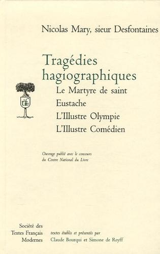 Nicolas Mary - Tragédies hagiographique.