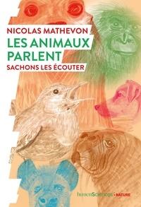 Nicolas Mathevon - Les animaux parlent - Sachons les écouter.
