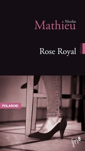 Téléchargement gratuit d'ebooks complets Rose royal DJVU PDF ePub (French Edition) par Nicolas Mathieu