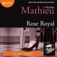 Nicolas Mathieu - Rose Royal - Suivi d'un entretien avec l'auteur.