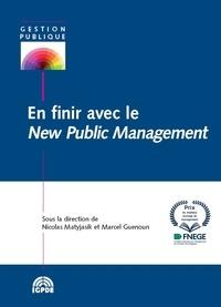 Nicolas Matyjasik et Marcel Guenoun - En finir avec le New public management.