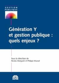 Nicolas Matyjasik et Philippe Mazuel - Génération Y et gestion publique : quels enjeux ?.