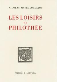 Nicolas Mavrocordatos et Jacques Bouchard - Les loisirs de Philothée - Texte établi, traduit et commenté par Jacques Bouchard.