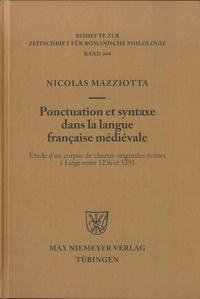 Nicolas Mazziotta - Ponctuation et syntaxe dans la langue française médiévale - Etude d'un corpus de chartes originales écrites à Liège entre 1236 et 1291.