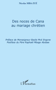 Nicolas Mba-Zué - Des noces de Cana au mariage chrétien.