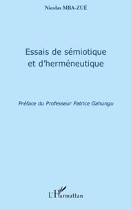 Nicolas Mba-Zué - Essais de sémiotique et d'herméneutique.