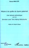 Nicolas Mba-Zué - Mitsim à la quête du byere paternel - Une lecture sémiotique suivi de Entretien avec Tsira Ndong Ndoutoume.