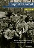 Nicolas Meaux et Marc Combier - Regard de soldat - La Grande Guerre vue par l'artilleur Jean Combier.