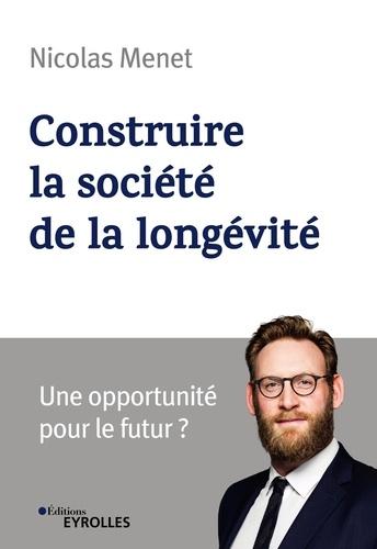 Construire la société de la longévité. Une opportunité pour l'économie ?