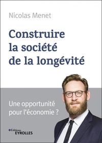 Nicolas Menet - Construire la société de la longévité - Une opportunité pour l'économie ?.