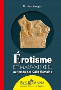 Nicolas Mengus - Erotisme et mauvais oeil au temps des Gallo-Romains.