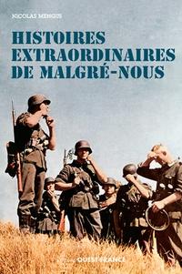 "Nicolas Mengus - Histoires extraordinaires de ""malgré nous""."