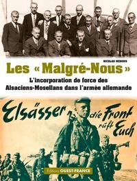 """Nicolas Mengus - Les """"Malgré-Nous"""" - L'incorporation de force des Alsaciens-Mosellans dans l'armée allemande."""