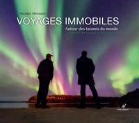 Nicolas Messner - Voyages immobiles - Autour des tatamis du monde.