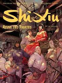 Nicolas Meylaender et Qingsong Wu - Shi Xiu Tome 4 : Le règne.
