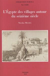 Nicolas Michel - L'Egypte des villages autour du seizième siècle.