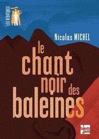 Nicolas Michel - Le chant noir des baleines.