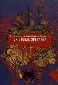 Nicolas Michel - Les aventures extraordinaires du mousse Cristobal Speranza.
