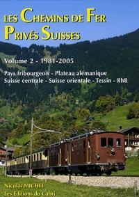 Nicolas Michel - Les Chemins de Fer Privés Suisses 1981-2005 - Volume 2.