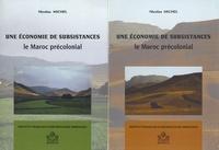 Nicolas Michel - Une économie de subsistances - Le Maroc précolonial, 2 volumes.