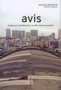 Nicolas Michelin - Avis - Propos sur l'architecture, la ville, l'environnement.