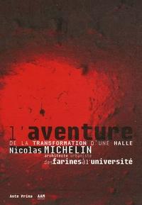 Nicolas Michelin - L'aventure de la transformation d'une halle des farines à l'université.