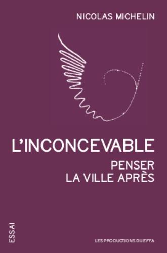 Nicolas Michelin - L'inconcevable.
