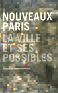 Nicolas Michelin - Nouveaux Paris - La ville et ses possibles.