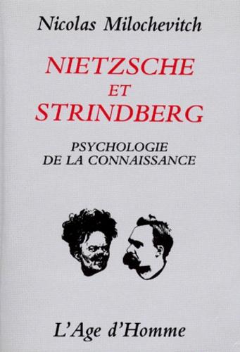 Nicolas Milochevitch - NIETZSCHE ET STRINDBERG. - Psychologie de la connaissance.