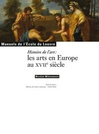Nicolas Milovanovic - Histoire de l'art - Les arts en Europe au XVIIe sicèle.