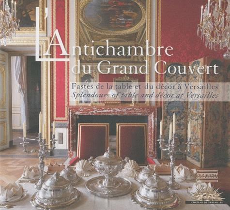 Nicolas Milovanovic - L'Antichambre du Grand Couvert - Fastes de la table et du décor à Versailles, édition bilingue français-anglais.
